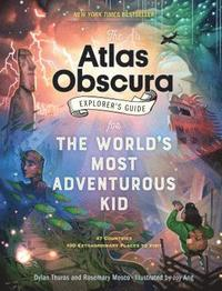bokomslag The Atlas Obscura Explorer's Guide for the World's Most Adventurous Kid