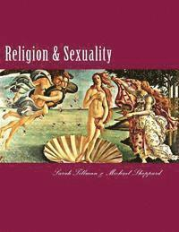 bokomslag Religion & Sexuality: A Comprehensive Reference Guide