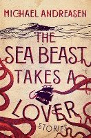 bokomslag The Sea Beast Takes a Lover
