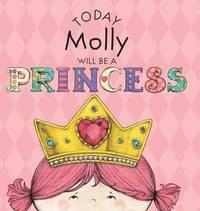 bokomslag Today Molly Will Be a Princess