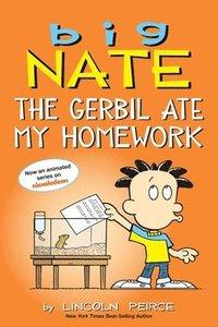 bokomslag Big Nate: The Gerbil Ate My Homework