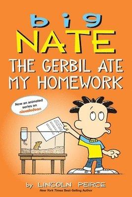 Big Nate: The Gerbil Ate My Homework 1