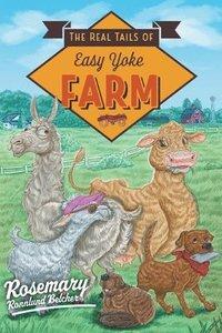bokomslag The Real Tails of Easy Yoke Farm