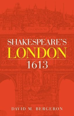 bokomslag Shakespeares london 1613
