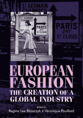 bokomslag European Fashion: The Creation of a Global Industry