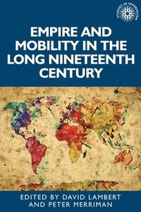 bokomslag Empire and Mobility in the Long Nineteenth Century