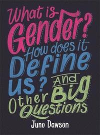 bokomslag What is Gender? How Does It Define Us? And Other Big Questions for Kids