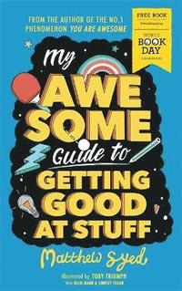 bokomslag My Awesome Guide to Getting Good at Stuff