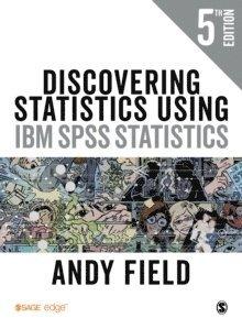 Discovering Statistics Using IBM SPSS Statistics 1