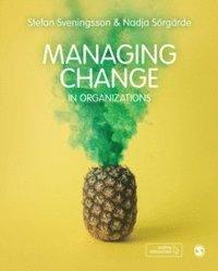 bokomslag Managing change in organizations