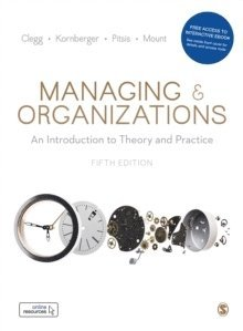 bokomslag Managing and Organizations - An Introduction to Theory and Practice