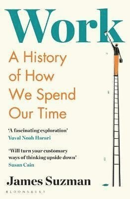 Work: A History from the Stone Age to the Age of Robots 1