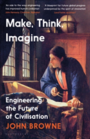 bokomslag Make, Think, Imagine: Engineering the Future of Civilisation