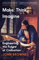bokomslag Make, Think, Imagine: Engineering the Future of Civilisation
