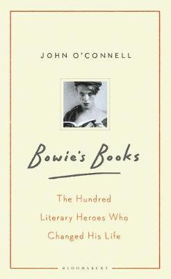 bokomslag Bowie's Books: The Hundred Literary Heroes Who Changed His Life