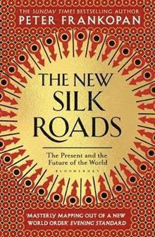 bokomslag The New Silk Roads: The Present and Future of the World