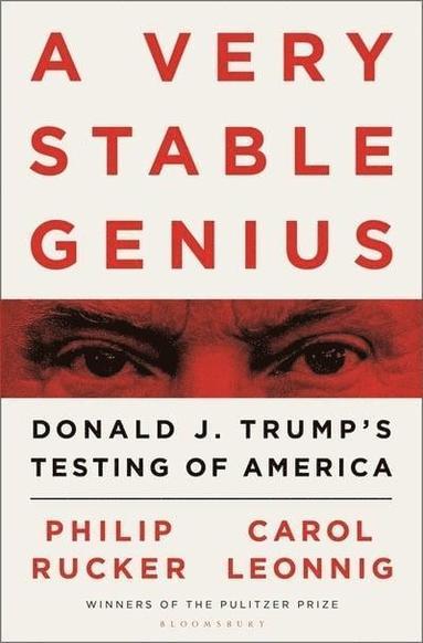 bokomslag A Very Stable Genius: Donald J. Trump's Testing of America