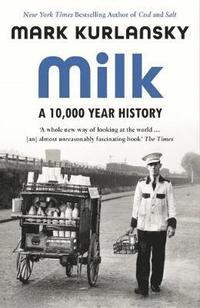 bokomslag Milk: A 10,000-Year History