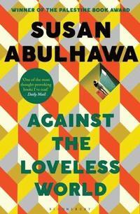 bokomslag Against the Loveless World