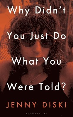 bokomslag Why Didn't You Just Do What You Were Told?: Essays