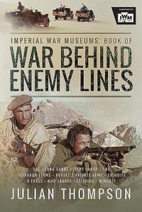 bokomslag The Imperial War Museums' Book of War Behind Enemy Lines
