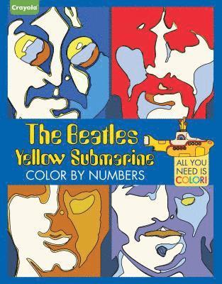 bokomslag Crayola the Beatles Yellow Submarine Color by Numbers: All You Need Is Color!