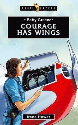 bokomslag Betty greene - courage has wings
