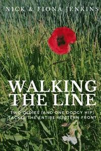 bokomslag Walking the Line: Two Oldies (and One Dodgy Hip) Tackle the Entire Western Front