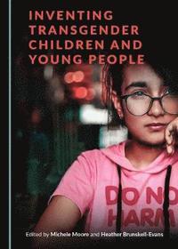 bokomslag Inventing Transgender Children and Young People