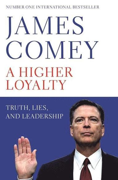 bokomslag A Higher Loyalty: Truth, Lies, and Leadership