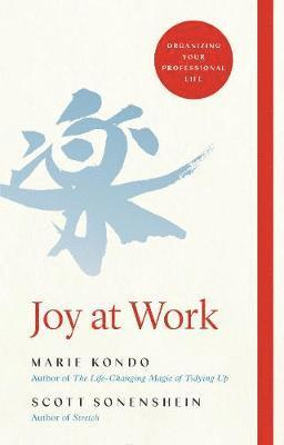 bokomslag Joy at Work: The Life-Changing Magic of Organizing Your Working Life