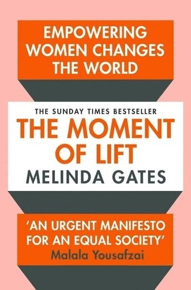bokomslag The Moment of Lift: How Empowering Women Changes the World