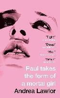 bokomslag Paul Takes the Form of A Mortal Girl