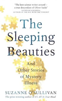 bokomslag The Sleeping Beauties: And Other Stories of Mystery Illness