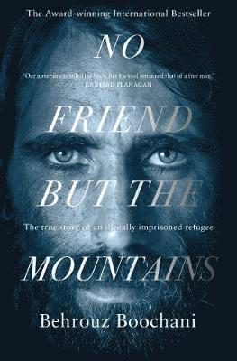 bokomslag No Friend but the Mountains: The True Story of an Illegally Imprisoned Refugee
