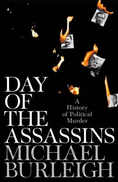 bokomslag Day of the Assassins: A History of Political Murder