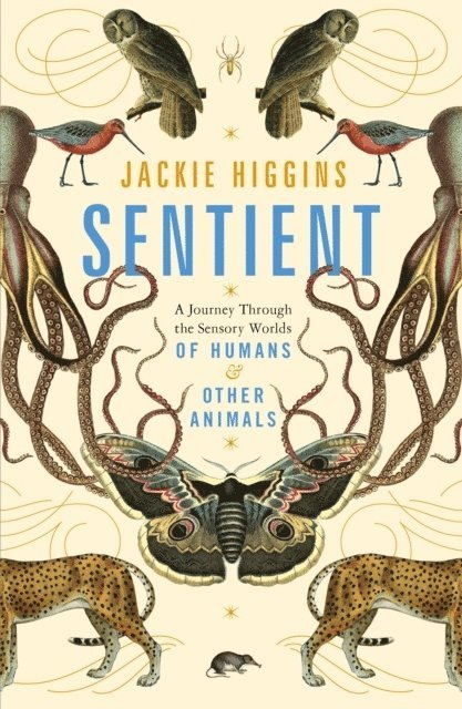 Sentient: What Animals Reveal About Our Senses 1