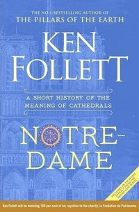bokomslag Notre-Dame: A Short History of the Meaning of Cathedrals