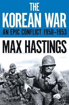 bokomslag The Korean War: An Epic Conflict 1950-1953