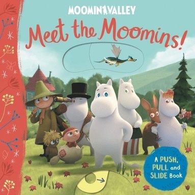 bokomslag Meet the Moomins! A Push, Pull and Slide Book
