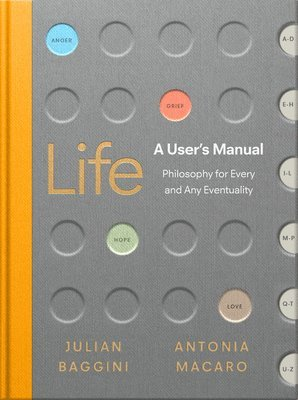 bokomslag Life: A User's Manual: Philosophy for (Almost) Any Eventuality
