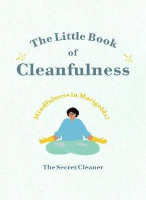 bokomslag The Little Book of Cleanfulness: 10-minute Zen cleaning practices to brighten life