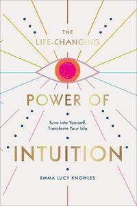 bokomslag The Life-Changing Power of Intuition