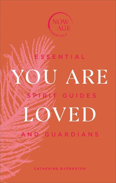bokomslag You Are Loved : Essential Spirit Guides and Guardians