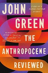 bokomslag The Anthropocene Reviewed