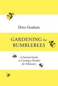 bokomslag Gardening for Bumblebees: A Practical Guide to Creating a Paradise for Pollinators