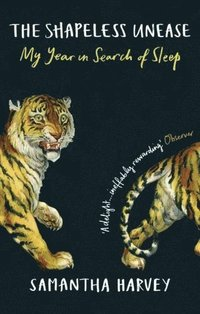 bokomslag The Shapeless Unease: My Year in Search of Sleep