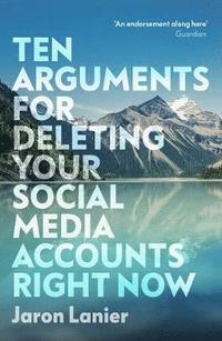bokomslag Ten Arguments For Deleting Your Social Media Accounts Right Now