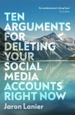 bokomslag Ten Arguments For Deleting Your Social Media Accounts Right Now