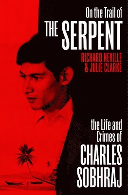 bokomslag On the Trail of the Serpent: The True Story of the Killer who inspired a hit TV drama
